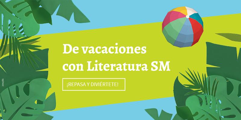 Vaciones con Literatura SM