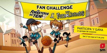 Fan challenge Los Forasteros del Tiempo y Los Futbolísimos
