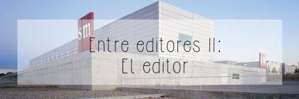 Entre editores II: El editor