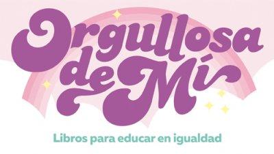 Campaña de SM Orgullosa de mí por la igualdad de género