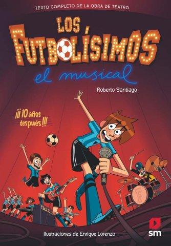 Los Futbolísimos: el musical